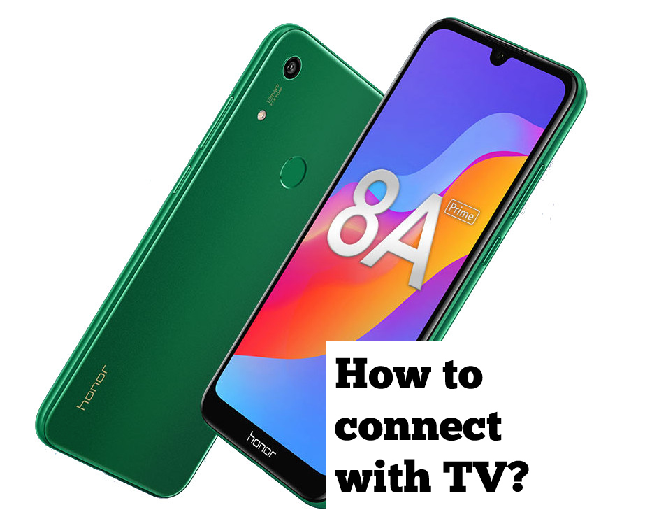How to connect Honor 8A Prime with tv