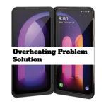 LG V60 ThinQ 5G Overheating Problem Fix