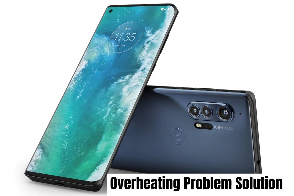 Motorola Edge Plus Overheating Problem Fix
